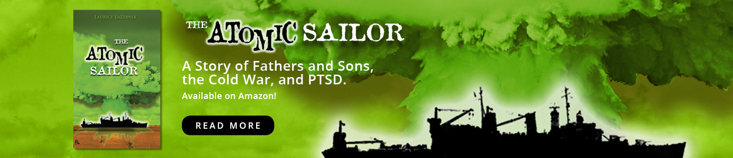Atomic Sailor: A story of fathers and sons, the cold war, and PTSD.